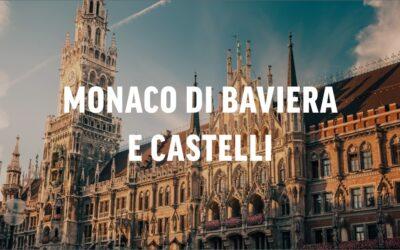Monaco di Baviera e Castelli