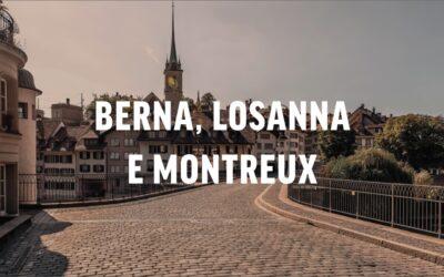 Berna, Losanna e Montreux